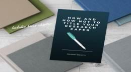 给科研作者的手册:论文标题该怎么写,不该怎么写